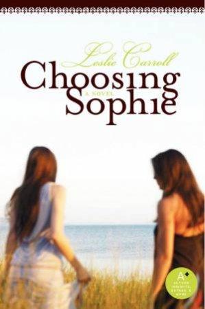 Choosing Sophie: A Novel by Leslie Carroll