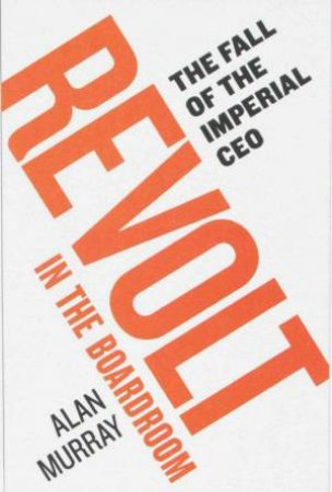 Revolt In The Boardroom by Alan Murray