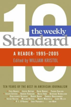 The Weekly Standard: A Reader 1995-2005 by William Kristol