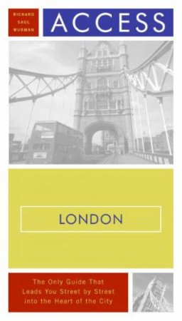 Access London by Richard Saul Wurman