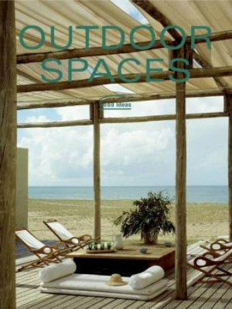 Outdoor Spaces: Good Ideas by Ana G. Canizares