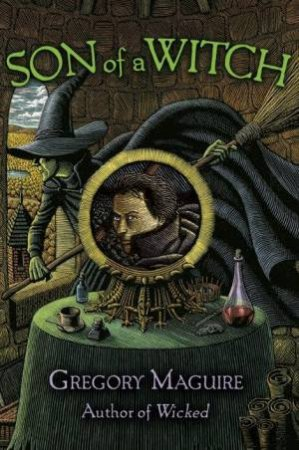 Son Of A Witch by Gregory Maguire