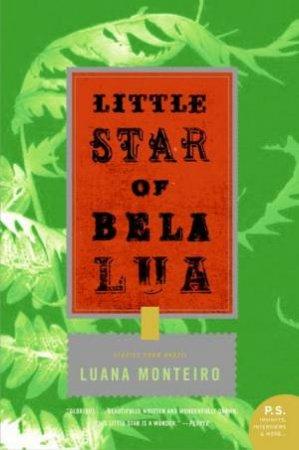 Little Star Of Bela Lua: Stories From Brazil by Luana Monteiro