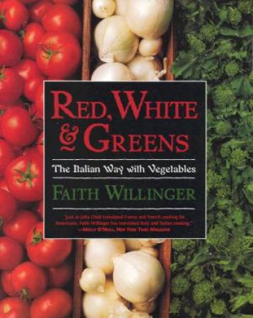 Red, White And Greens by Faith Willinger