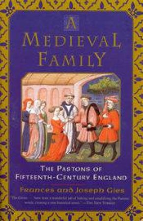 The Medieval Family by Frances & Joseph Gies