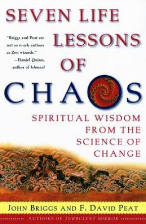 Seven Life Lessons Of Chaos by John Briggs & F David