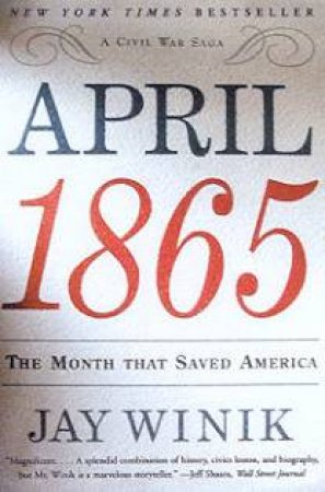 The Month That Saved America: A Civil War Saga by Jay Winik