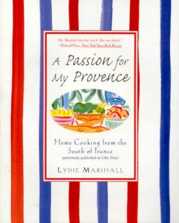 A Passion For My Provence by Lydie Marshall