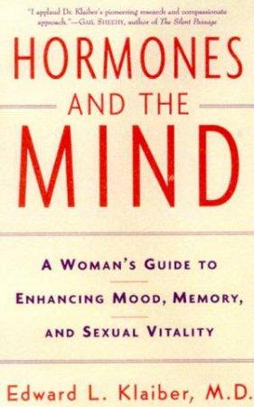 Hormones And The Mind by Dr Edward L Klaiber