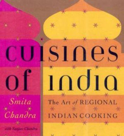 Cuisines Of India by Smita Chandra & Sanjeev Chandra