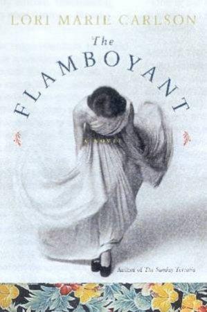 The Flamboyant by Lori Marie Carlson