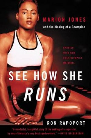 Marion Jones: See How She Runs by Ron Rapoport
