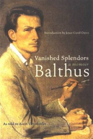 Vanished Splendors: A Memoir by Balthus