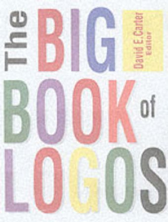 The Big Book Of Logos by David E Carter