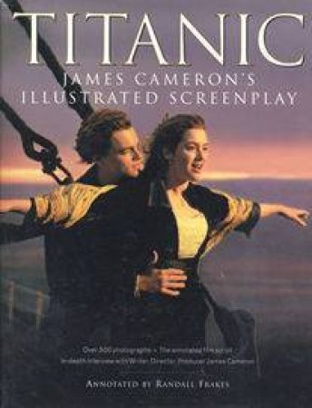 Titanic - Illustrated Screenplay by James Cameron
