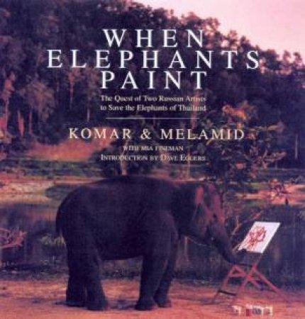 When Elephants Paint by Vitaly Komar & Alexander Melamid
