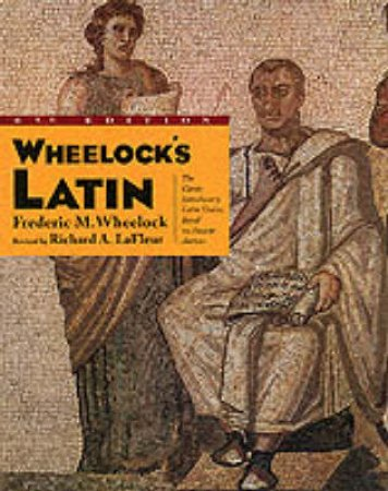 Wheelock's Latin by Frederic M Wheelock