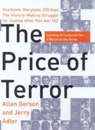 The Price Of Terror: Lessons Of Lockerbie For A World On The Brink by Allan Gerson & Jerry Alder