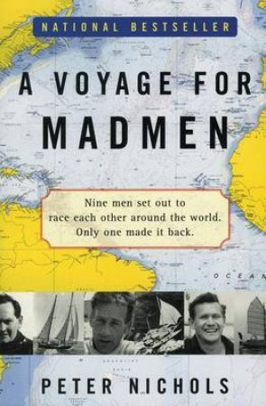 A Voyage For Madman by Peter Nichols