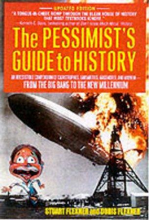 The Pessimist's Guide To History by Stuart & Doris Flexner