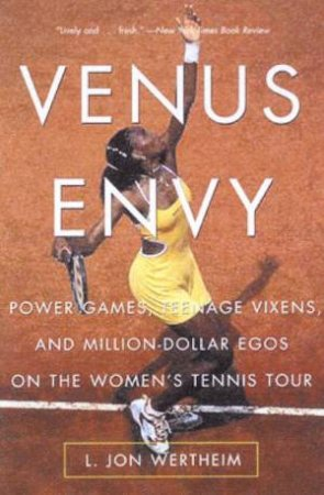 Venus Envy: The Women's Tennis Tour by L Jon Wertheim
