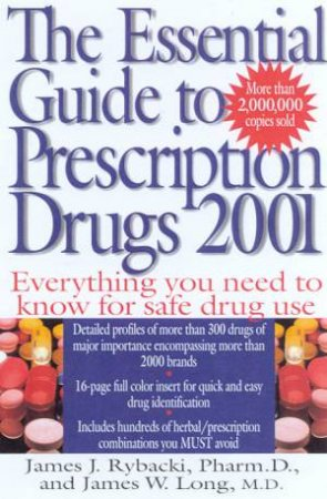 The Essential Guide To Prescription Drugs 2001 by James J Rybacki & James W Long