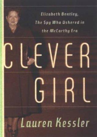 Clever Girl by Lauren Kessler