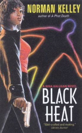 A Nina Halligan Mystery: Black Heat by Norman Kelley