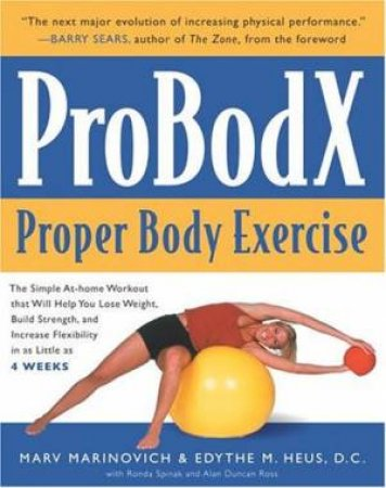 ProBodX: Proper Body Exercise by Marv Marinovich & Edythe M Heus