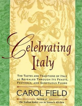 Celebrating Italy by Carol Field