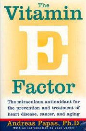 The Vitamin E Factor by Andreas Papas