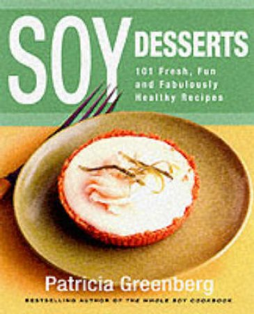 Soy Desserts by Patricia Greenberg
