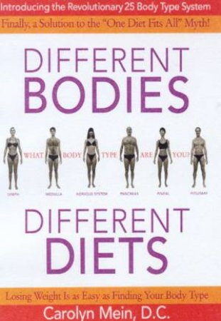 Different Bodies, Different Diets by Carolyn Mein