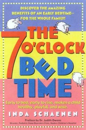 The 7 O'clock Bedtime by Inda Schaenen