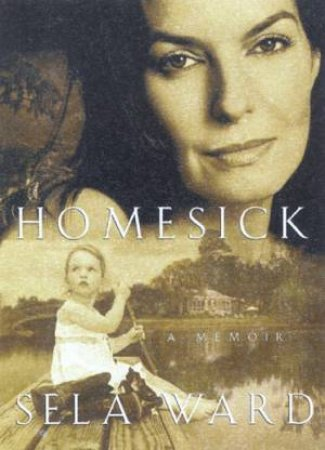 Sela Ward: Homesick by Sela Ward