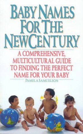Baby Names For The New Century by Pamela Samuelson
