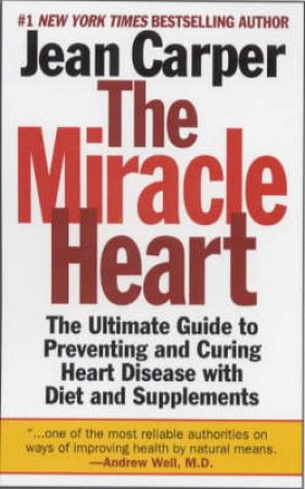 The Miracle Heart by Jean Carper