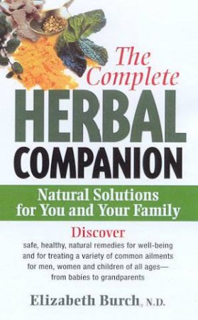 The Complete Herbal Companion by Elizabeth Burch