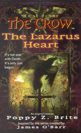 The Crow: The Lazarus Heart by Poppy Z Brite