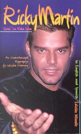 Ricky Martin: Livin' La Vida Loca by Letisha Marrero