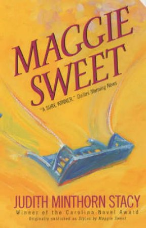Maggie Sweet by Judith Minthorn Stacy