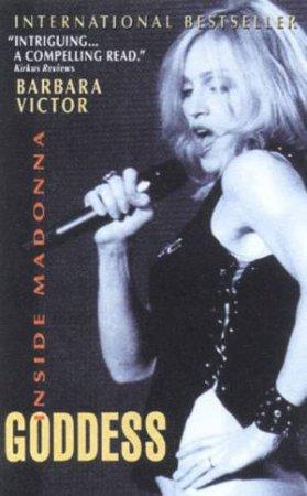 Goddess: Inside Madonna by Barbara Victor