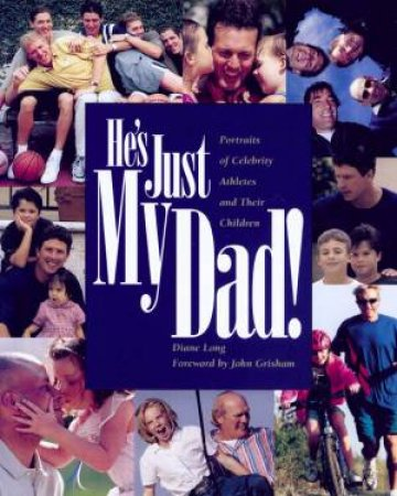 He's Just My Dad by Diane Long
