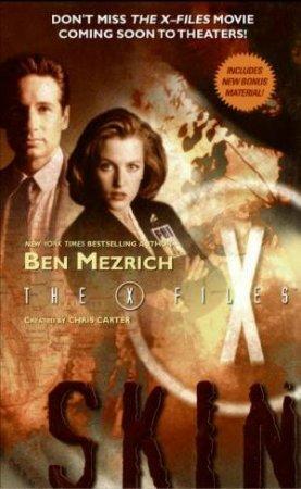 The X-files: Skin by Ben Mezrich