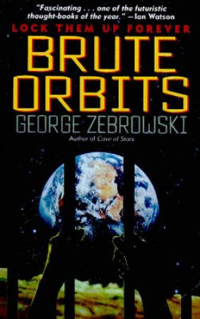 Brute Orbits by George Zebrowski