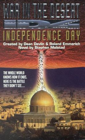 Independence Day: War In The Desert by Stephen Molstad