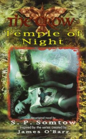 The Crow: Temple Of Night by S P Somtow