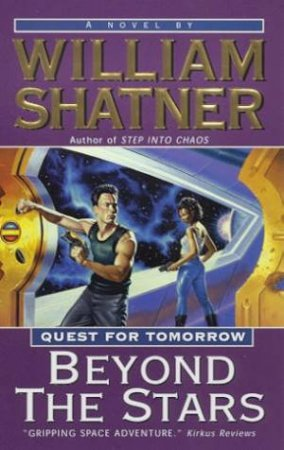 Beyond The Stars by William Shatner
