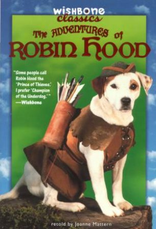 The Adventures Of Robin Hood by Joanne Mattern