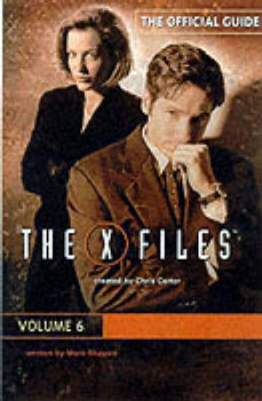 The Offical Guide To The X-Files - Volume 6 by Marc Shapiro